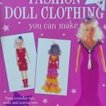 Fashion Doll Clothing You Can Make - หนังสือสอนวิธีการออกแบบเสื้อผ้าตุ๊กตาสไตล์ต่างๆ