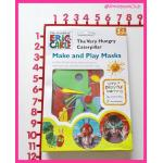 The very hungry caterpillar : Make and Play Masks