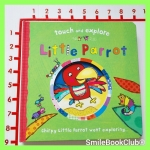 Little Parrot - Touch and Explore