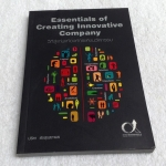 Essentials of Creating Innovative Company วิถีสู่แก่นแท้องค์กรแห่งนวัตกรรม ปรีดา ยังสุขสถาพร เขียน