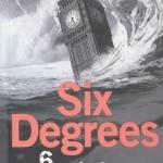 6 องศาโลกาวินาศ Six Degrees มาร์ก ไลนัส เขียน (พิมพ์ครั้งแรก) ตุลาคม 2551